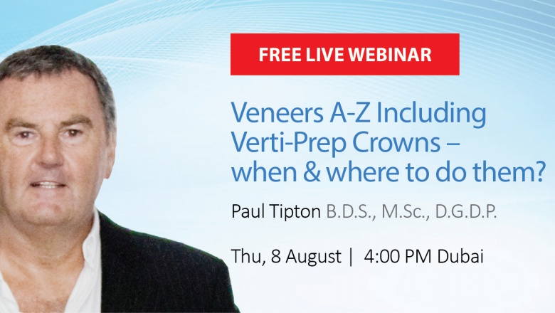 Live Webinar: Veneers A-Z Including Verti-Prep Crowns – when & where to do them?